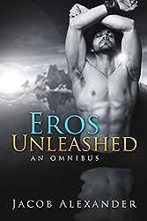 Eros Unleashed: An Omnibus (English Edition)