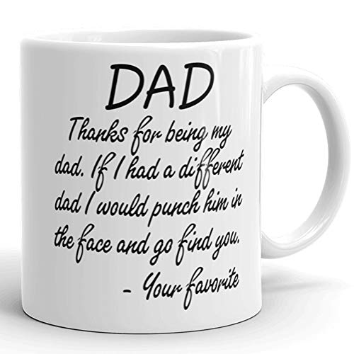 If I had a Different Dad I would Punch Him in the Face Gift Mug - Gifts for Dad - Gag Father's Day & Birthday Present Idea From Wife, Daughter, -