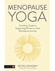 Menopause Yoga: A Holistic Guide to Supporting Women on their Menopause Journey