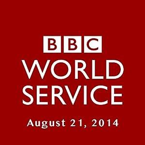 BBC Newshour, August 21, 2014