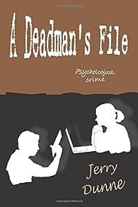 A Deadman's File by Jerry Dunne (2016-03-20)
