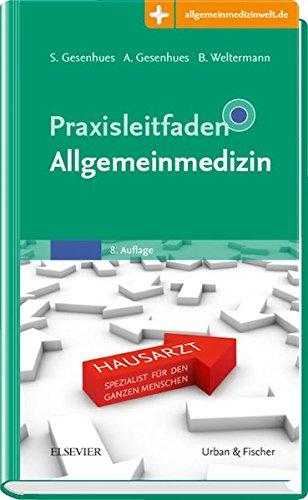 Praxisleitfaden Allgemeinmedizin: Mit Zugang zur Medizinwelt (Klinikleitfaden)