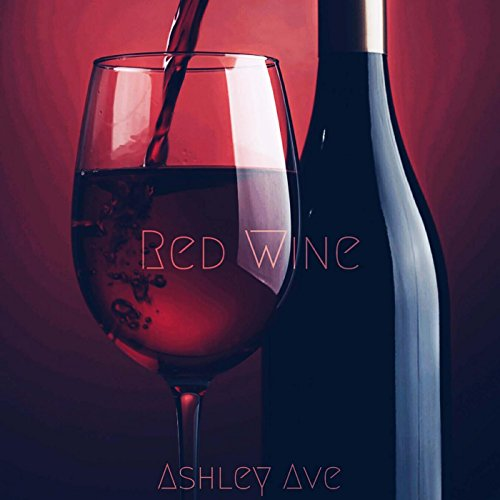 Red Wine [Explicit]