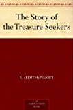 The Story of the Treasure Seekers (English Edition)