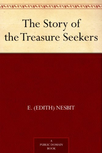 The Story of the Treasure Seekers by [Nesbit, E. (Edith)]