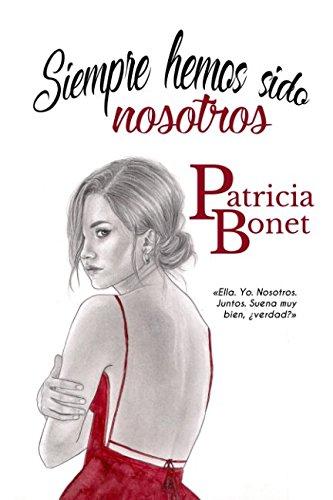 Siempre hemos sido nosotros  [Bonet, Patricia] (Tapa Blanda)