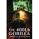 The 400 lb Gorilla (The Hipposync Archives: fantasy crime laced with dry humour, a dash of romance and lots of supernatural thrills.)