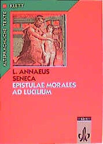 Epistulae morales ad Lucilium, Text mit Wort- und Sacherläuterungen (Altsprachliche Texte Latein)