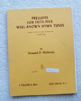 - Preludes for Fifty-five Well-known Hymn Tunes