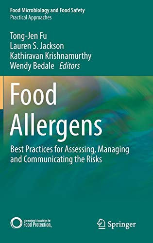 Food Allergens: Best Practices for Assessing, Managing and Communicating the Risks (Food Microbiology and Food Safety)