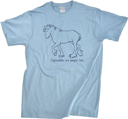 Clydesdales Are People, Too! | Horse Lover Unisex T-shirt Cute Horse Shirt