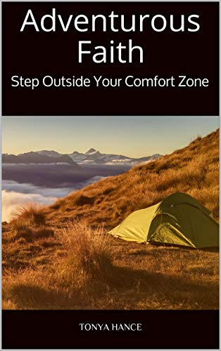 Adventurous Faith: Step Outside Your Comfort Zone by [Hance, Tonya]