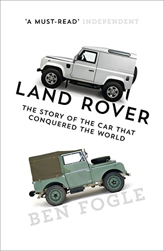 Land Rover: The Story of the Car that Conquered the World (Rover Defender Land Discovery Range)