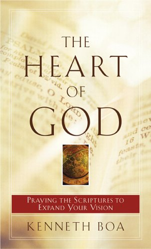 The Heart of God: Praying the Scriptures to Expand Your Vision pdf