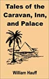 Tales of the Caravan, Inn, and Palace, William Hauff, 1589638379