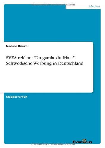 SVEA-reklam: ''Du gamla, du fria...''. Schwedische Werbung in Deutschland (German Edition) by Ingramcontent
