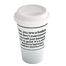 Coffee cup with Yes, you are a badass, but don't overcommit yourself just because you're good. It's a short distance between badass and burnout
