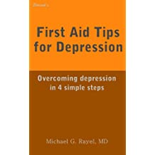 First Aid Tips for Depression: Overcoming depression in 4 simple steps (Shrink's First Aid Tips)