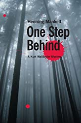 One Step Behind: A Kurt Wallander Mystery