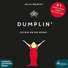 Dumplin': Go Big or Go Home. Audiobook by Julie Murphy Narrated by Claudia Adjei