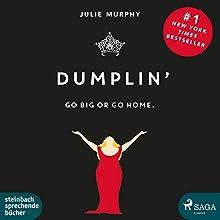 Dumplin': Go Big or Go Home. Hörbuch von Julie Murphy Gesprochen von: Claudia Adjei