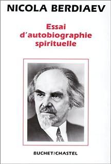Essai d'autobiographie spirituelle