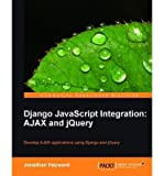 img - for Django JavaScript Integration: AJAX and JQuery (Paperback) - Common book / textbook / text book