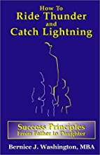 How to Ride Thunder and Catch Lightning-Success Principles from Father to Daughter