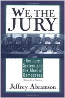 the Jury The Jury System and the Ideal of Democracy We