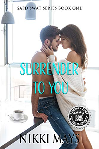Surrender to You (SAPD SWAT Series Book 1) by [Mays, Nikki]
