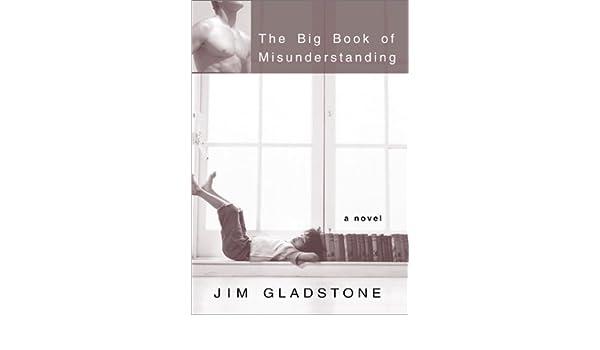 The Big Book of Misunderstanding: Amazon.es: Jim Gladstone ...