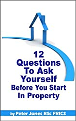Twelve Questions to Ask Yourself Before You Start in Property (English Edition)