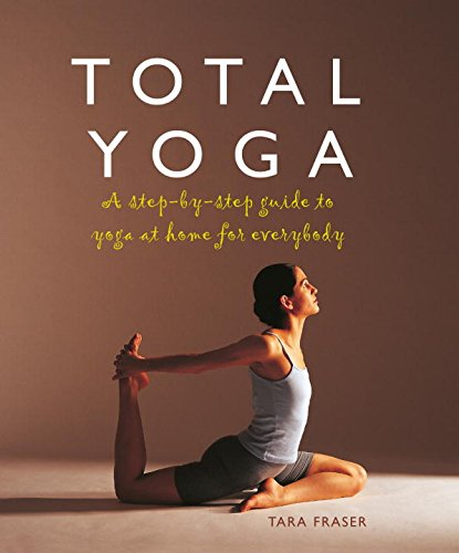 Pdf Free Download Total Yoga A Step By Step Guide To Yoga At Home For Everybody Popular Epub By Tara Fraser Bfdstryygajssfytas41