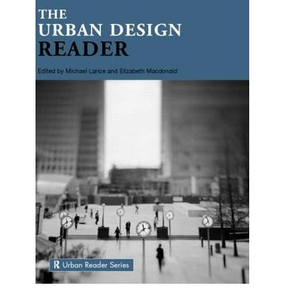 Read Online [ { THE URBAN DESIGN READER (ROUTLEDGE URBAN READERS (PAPERBACK)) } ] by Larice, Michael (AUTHOR) Dec-01-2006 [ Paperback ] pdf