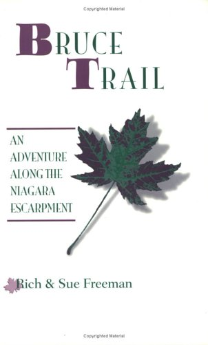 Bruce Trail - An Adventure along the Niagara Escarpment (Trail Guidebooks)