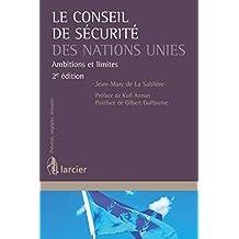 Le Conseil de sécurité des Nations Unies: Ambitions et limites (Prévenir, négocier, résoudre) (French Edition)