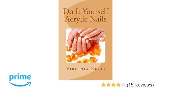 Do It Yourself Acrylic Nails Volume 1 Virginia Reali