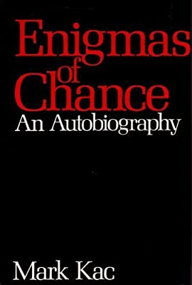 Enigmas of Chance: An Autobiography by Mark Kac (1985-08-01)