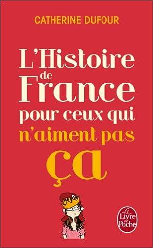 Télécharger en ligne L'Histoire de France pour ceux qui n'aiment pas ça epub pdf