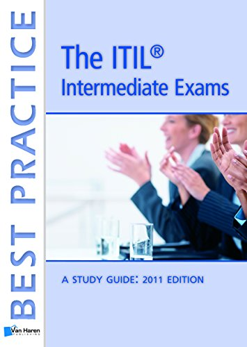Passing The ITIL Intermediate Exams: The Study Guide (Best Practice (Van Haren Publishing)) (Volume 3)