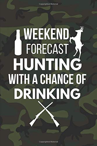 Hunting With a Chance of Drinking: Funny Hunting Gifts ~ Notebook / Journal (6