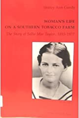 Woman's Life on a Southern Tobacco Farm: The Story of Sallie Mae Taylor, 1893-1977 by Shirley Ann Gandy (1995-06-03) Mass Market Paperback