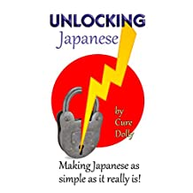 Unlocking Japanese: Making Japanese as simple as it really is