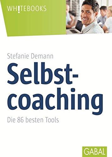Selbstcoaching: Die 86 besten Tools (Whitebooks)