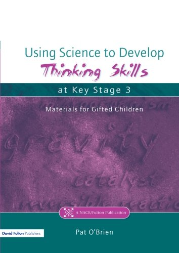 Download Using Science to Develop Thinking Skills at Key Stage 3 (Nace/Fulton Publication) pdf