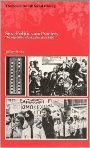 Book Sex, Politics & Society by Jeffrey Weeks (1981-08-01)