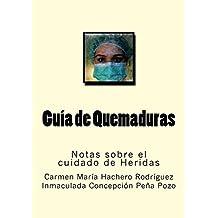 Guia de Quemaduras (Notas sobre el cuidado de Heridas nº 2) (Spanish Edition)
