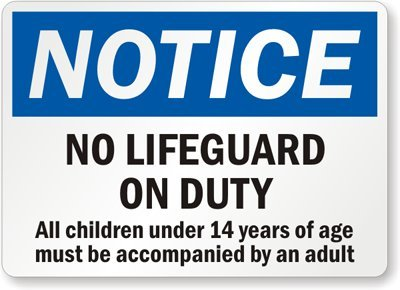 Notice: No Lifeguard On Duty, All Children Under 14 Years Of Age Must Be Accompanied Sign, 10'' x 7'' by SwimmingPoolSigns