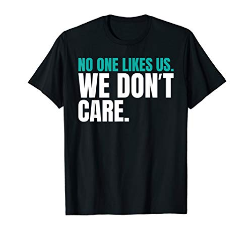 No One Likes Us We Don't Care Philly Funny Bird Gang T Shirt