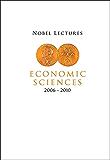 Economic Sciences 2006-2010 (Nobel Lectures Including Presentation Speeches and Laureates' Biographies)